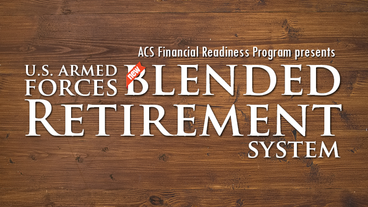 Blended Retirement System (BRS) Class For Military Spouses